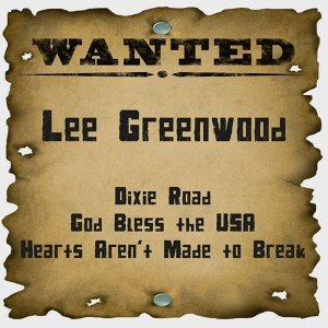 Wanted: Lee Greenwood