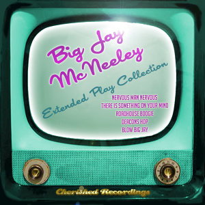 Big Jay Mcneely - The Extended Play Collection