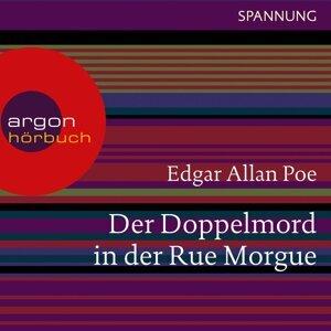 Der Doppelmord in der Rue Morgue - Ungekürzte Lesung