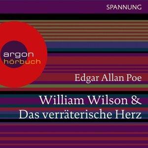 William Wilson / Das verräterische Herz - Ungekürzte Lesung