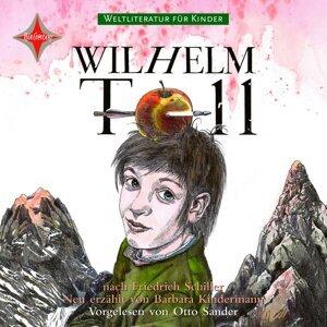 Weltliteratur für Kinder - Wilhelm Tell von Friedrich Schiller [Neu erzählt von Barbara Kindermann]
