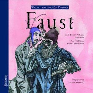 Weltliteratur für Kinder - Faust von J. W. von Goethe [Neu erzählt von Barbara Kindermann]