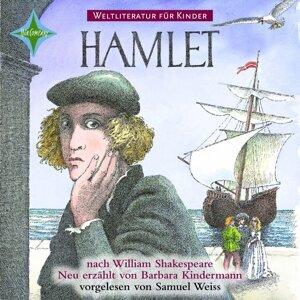 Weltliteratur für Kinder - Hamlet von William Shakespeare [Neu erzählt von Barbara Kindermann]