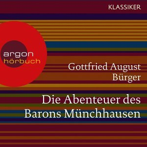 Die Abenteuer des Barons Münchhausen - Ungekürzte Lesung
