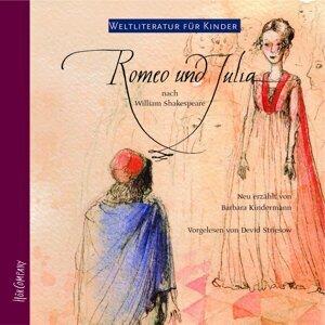 Weltliteratur für Kinder - Romeo und Julia von William Shakespeare [Neu erzählt von Barbara Kindermann]