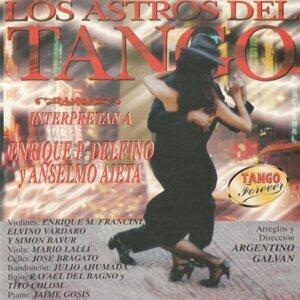 Los Astros Del Tango Interpretan a Enrique P. Delfino y Anselmo Aieta