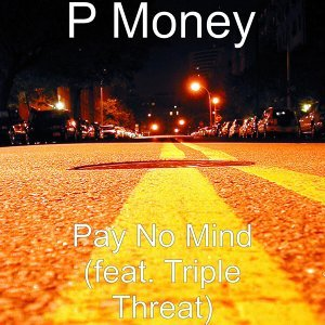 Pay No Mind (feat. Triple Threat)