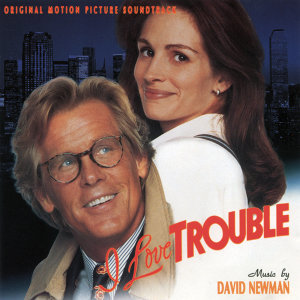 I Love Trouble - Original Motion Picture Soundtrack