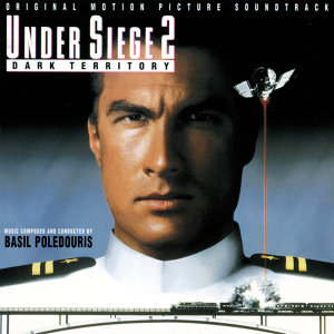 Under Siege 2: Dark Territory - Original Motion Picture Soundtrack