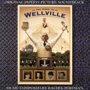 The Road To Wellville - Original Motion Picture Soundtrack
