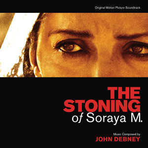 The Stoning Of Soraya M. - Original Motion Picture Soundtrack