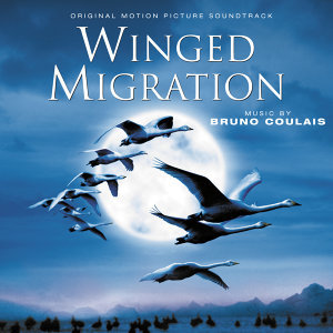 Winged Migration - Original Motion Picture Soundtrack