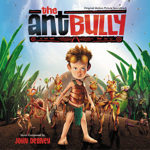 The Ant Bully - Original Motion Picture Soundtrack