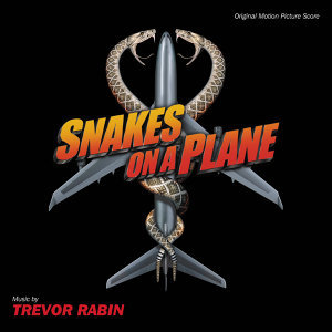 Snakes On A Plane - Original Motion Picture Score