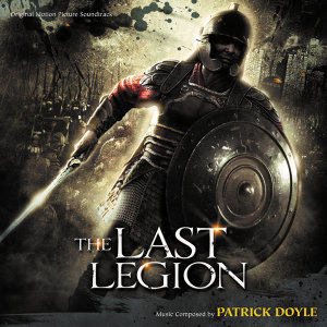 The Last Legion - Original Motion Picture Soundtrack