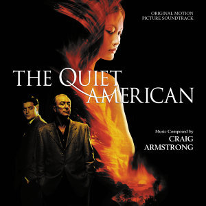The Quiet American - Original Motion Picture Soundtrack