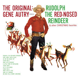 The Original: Gene Autry Sings Rudolph The Red-Nosed Reindeer & Other Christmas Favorites