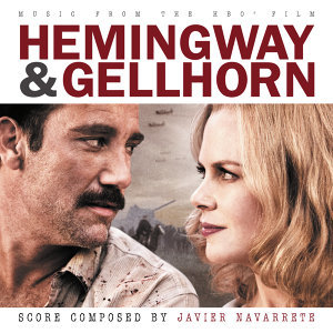 Hemingway & Gellhorn - Music From The HBO Film