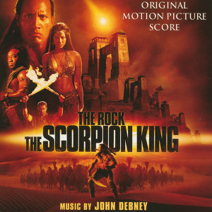 The Scorpion King - Original Motion Picture Score