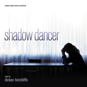Shadow Dancer - Original Motion Picture Soundtrack