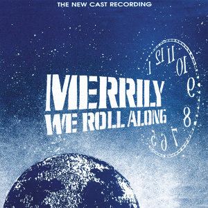 Merrily We Roll Along - The New Cast Recording