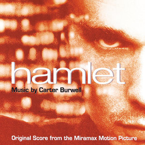 Hamlet - Original Score From The Miramax Motion Picture