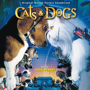 Cats & Dogs - Original Motion Picture Soundtrack