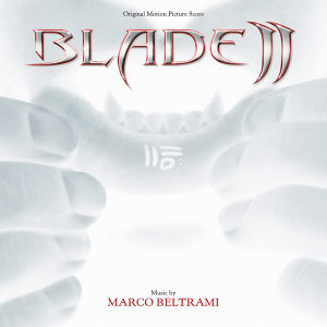 Blade II - Original Motion Picture Score
