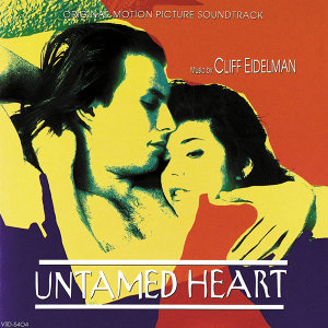 Untamed Heart - Original Motion Picture Soundtrack