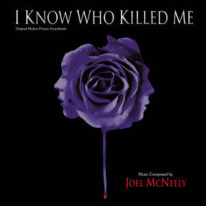 I Know Who Killed Me - Original Motion Picture Soundtrack