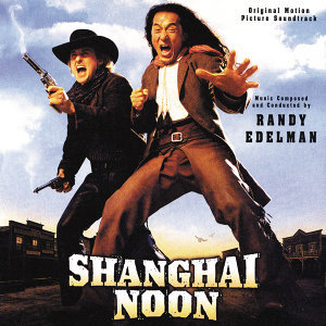Shanghai Noon - Original Motion Picture Soundtrack