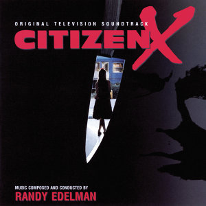 Citizen X - Original Television Soundtrack