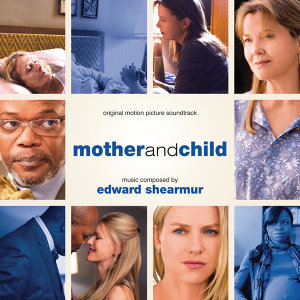 Mother And Child - Original Motion Picture Soundtrack