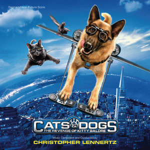 Cats & Dogs: The Revenge Of Kitty Galore - Original Motion Picture Score