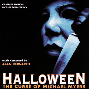 Halloween: The Curse Of Michael Myers - Original Motion Picture Soundtrack