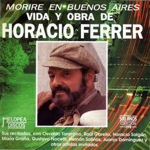Moriré en Buenos Aires (Vida y Obra de Horacio Ferrer)