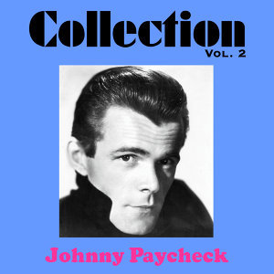Johnny Paycheck Collection , Vol.2