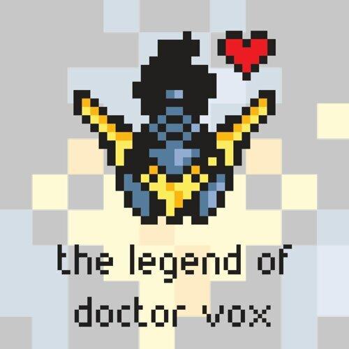 The Legend of Doctor Vox