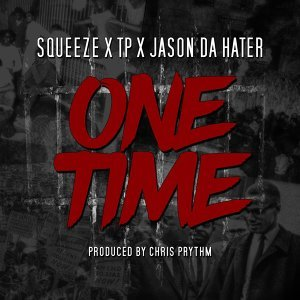 One Time (feat. Tp & Jason da Hater)