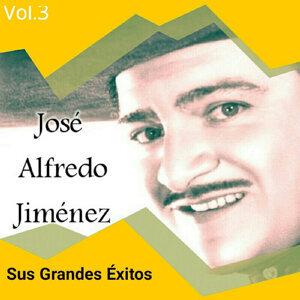 José Alfredo Jiménez - Sus Grandes Éxitos, Vol. 3