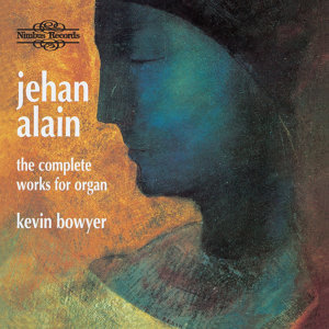 Alain: The Complete Works for Organ