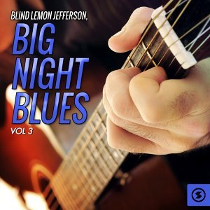 Big Night Blues, Vol. 3