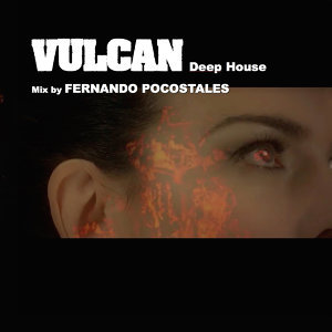 Vulcan (Deep House Fernando Pocostales Remix)