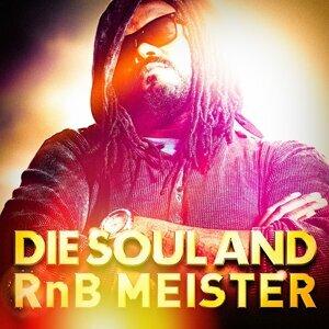 Die Soul and RnB Meister