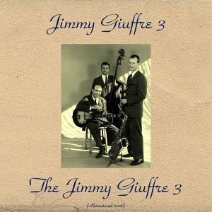 Jimmy Giuffre 3 - Remastered 2016