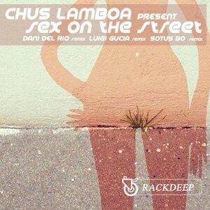 Chus Lamboa Pres. Sex On the Street
