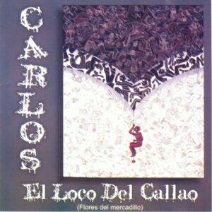 El Loco Del Callao. Flores de Mercadillo