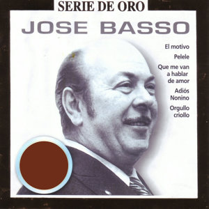 Serie de Oro. José Basso