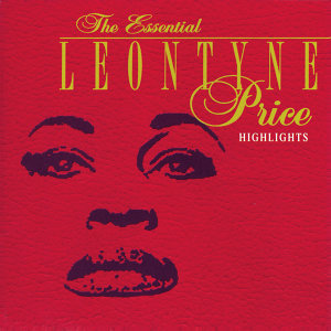 The Essential Leontyne Price/Highlights