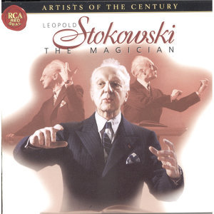 Artists Of The Century: Leopold Stokowski